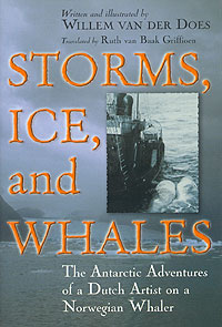 Storms, Ice, And Whales - The Antarctic Adventures of a Dutch Artist on a Norwegian Whaler